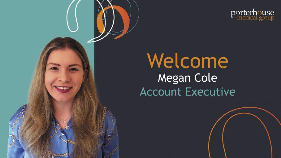 Megan Cole Account executive Porterhouse Medical